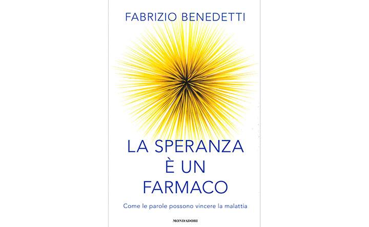 La speranza è un farmaco di Fabrizio Benedetti